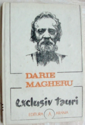 DARIE MAGHERU - EXCLUSIV TAURI (POEM CINIC) [EDITURA ARANIA, BRASOV - 1991] foto