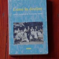 Lumi in destine / volum coordonat de Smaranda Vultur - Nemira 2000 - 368 pagini - Carte Istorie