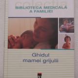 GHIDUL MAMEI GRIJULII- BIBLIOTECA MEDICALA A FAMILIEI , AN 2012