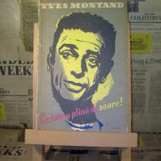 """Yves Montand - Cu inima plina de soare! """"A273"""" - Carte de colectie"""