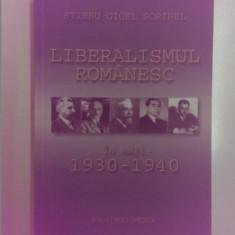 LIBERALISMUL ROMANESC IN ANII 1930-1940 de STIRBU GIGEL SORINEL 2011 - Istorie