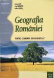 GEOGRAFIA ROMANIEI PENTRU EXAMENUL DE BACALAUREAT - Steluta Dan, Virgil Dumitru,