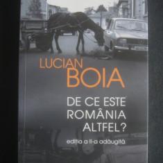LUCIAN BOIA - DE CE ESTE ROMANIA ALTFEL ? - Carte Istorie