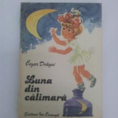LUNA DIN CĂLIMARĂ, STIHURI, CEZAR DRĂGOI, ILUSTRAŢII ECATERINA DRAGANOVICI 1981 - Carte poezie copii