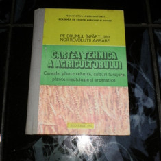 Cartea tehnica a agricultorului - Cereale, plante tehnice, culturi furajere