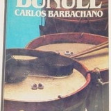 Carlos Barbachano - Bunuel (Salvat Editores S.A., Barcelona, 1986) - Carte Cinematografie