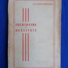 CONSTANTIN N.TANOVICEANU - INCHIPUIRE SI REALITATE - BUCURESTI - 1935
