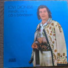 Iovi Dionisie Mandru mi s ca s banatean disc vinyl lp Muzica Populara electrecord banat, VINIL