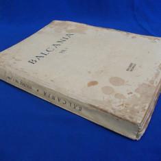 VICTOR PAPACOSTEA - BALCANIA * VOLUMUL VII, 1 - BUCURESTI - 1944 - Carte de colectie