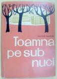 VICTOR TULBURE - TOAMNA PE SUB NUCI (VERSURI, editia princeps - 1962)