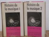 HISTOIRE DE LA MUSIQUE (2 VOL )- BIBLIOTHEQUE DE LA PLEIADE,ED. GALLIMARD