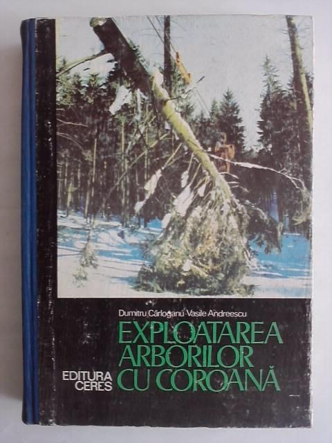 Exploatarea arborilor cu coroana - D. Carloganu (silvicultura) / R1S