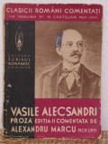 VASILE ALECSANDRI.PROZA EDITIA A II-A COMENTATA DE ALEXANDRU MARCU