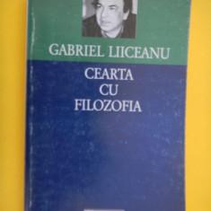 CEARTA CU FILOZOFIA Gabriel Liiceanu - Filosofie