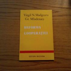 VIRGIL N. MADGEARU , GR. MLADENATZ - Reforma Cooperatiei - 1995, 78 p.