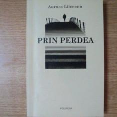 PRIN PERDEA de AURORA LIICEANU, 2009 - Carte Psihologie