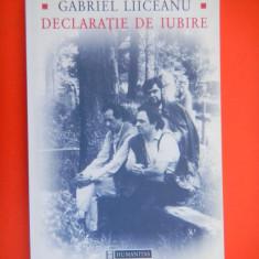 DECLARATIE DE IUBIRE Gabriel Liiceanu - Filosofie