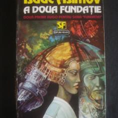 ISAAC ASIMOV - A DOUA FUNDATIE - Roman, Anul publicarii: 1994