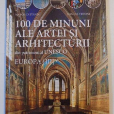 100 DE MINUNI ALE ARTEI SI ARHITECTURII DIN PATRIMONIUL UNESCO, EUROPA III de MARCO CATTANEO, JASMINA TRIFONI - Carte Arhitectura