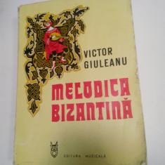 MELODICA BIZANTINA - VICTOR GIULEANU (studiul stilului modern(neo-bizantin) - Carte Arta muzicala
