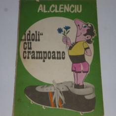 """Carte fotbal - """"Idoli cu crampoane"""" de AL. Clenciu"""