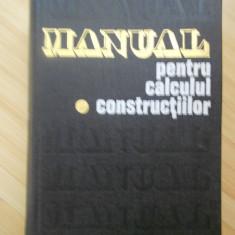 ANDREI D. CARACOSTEA--MANUAL PENTRU CALCULUL CONSTRUCTIILOR VOL. I - Carti Constructii