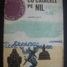 ANDRE DAVY - CU CAIACELE PE NIL - Carte de calatorie