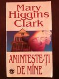 AMINTESTE-TI DE MINE -- Mary Higgins Clark -- 1997, 315 p.
