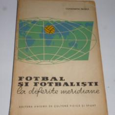 Carte fotbal - Fotbal si fotbalisti la diferite meridiane de C. Teasca