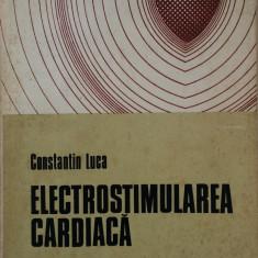 ELECTROSTIMULAREA CARDIACA - Constantin Luca - Carte Cardiologie