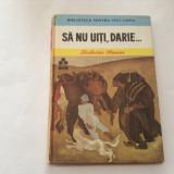Zaharia Stancu - Sa nu uiti, Darie..., t3, RF1/2 - Carte poezie copii