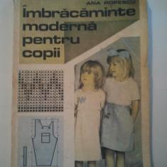 IMBRACAMINTE MODERNA PENTRU COPII - ANA POPESCU ( 1560 ) - Carte design vestimentar