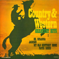 Unknown Artist - Country & Western Greatest Hits I / 1 (Vinyl) - Muzica Country electrecord, VINIL