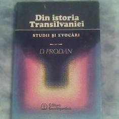 Din istoria Transilvaniei-studii si evocari-D.Prodan - Istorie