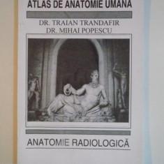 ATLAS DE ANATOMIE UMANA, ANATOMIE RADIOLOGICA de TRAIAN TRANDAFIR, MIHAI POPESCU 1995