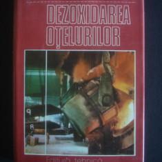 I. TRIPSA, C. PUMNEA - DEZOXIDAREA OTELURILOR, Alta editura