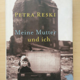 MEINE MUTTER UND ICH - Petra Reski (carte in limba germana) - Curs Limba Germana