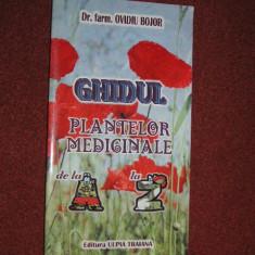 OVIDIU BOJOR - GHIDUL PLANTELOR MEDICINALE SI AROMATICE DE LA A LA Z - Carte tratamente naturiste