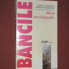BANCILE, MICA ENCICLOPEDIE - C. KIRITESCU, EMILIAN M. DOBRESCU - Carte de vanzari
