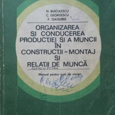 ORGANIZAREA SI CONDUCEREA PRODUCTIEI SI MUNCII IN CONSTRUCTII MONTAJ Buiculescu - Carte Management