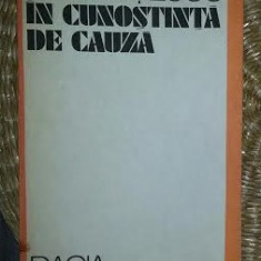 In cunostinta de cauza : texte politice / Ion Negoitescu - Carte Politica