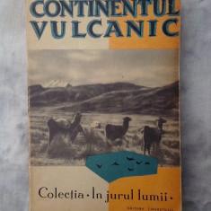 Continentul vulcanic - O calatorie prin America de Sud - Carte de calatorie