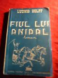 Ludwig Wolff - Fiul lui Anibal -  Roman Hipic - cca. 1940