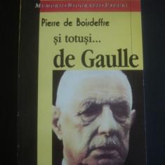 PIERRE DE BOISDEFFRE - SI TOTUSI ... DE GAULLE