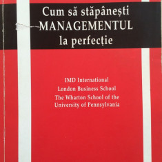 CUM SA STAPANESTI MANAGEMENTUL LA PERFECTIE - IMD International - Carte Management