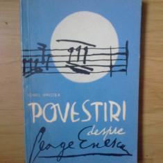 E0 Povestiri Despre George Enescu - Ionel Hristea - Carte Arta muzicala