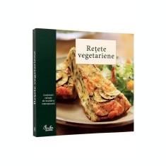 Reţete vegetariene. Combinaţii rafinate din bucătăria internaţională