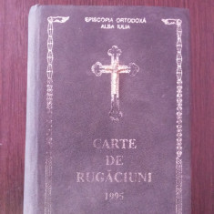 CARTE DE RUGACIUNI -- Sfanta Episcopie de Alba Iulia -- 1995, 608 p.