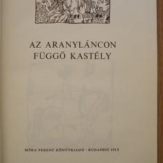 AZ ARANYLANCON FUGGO KASTELY- CARTE PT. COPII IN LB. MAGHIARA - Carte in maghiara