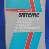 BAICU - SISTEME DE COMBATERE INTEGRATA A BOLILOR SI DAUNATORILOR PE CULTURI-1986
